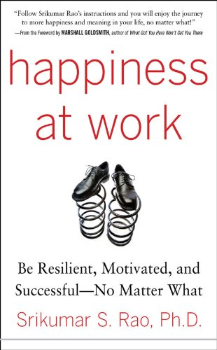Happiness at Work: Be Resilient, Motivated, and Successful - No Matter What (English Edition)