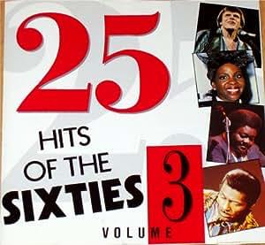 25 HITS OF THE SIXTIES. VOLUME 3. SCARCE CD. VAR015. 5020214201524. ORIGINAL ARTISTS. 25 TRACK CD.