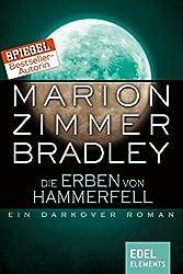 Die Erben von Hammerfell: Ein Darkover Roman (Darkover-Zyklus)