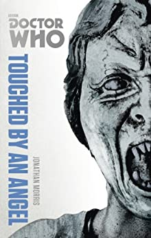 Doctor Who: Touched by an Angel: The Monster Collection Edition by [Morris, Jonathan]