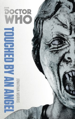 Doctor Who: Touched by an Angel: The Monster Collection Edition por Jonathan Morris