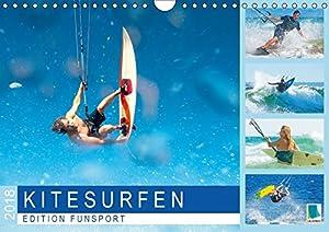 Edition Funsport: Kitesurfen (Wandkalender 2018 DIN A4 quer): Kitesurfing:...