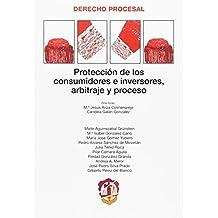 Protección de los consumidores e inversores, arbitraje y proceso (Derecho Procesal)