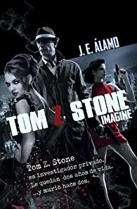 Tom Z. Stone I: Imagine: Volume 1 par José Elías Álamo Gómez