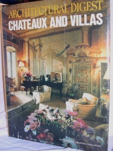Chateaux and Villas (The Worlds of Architectural Digest) (1982-01-01)