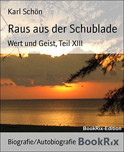 Raus aus der Schublade: Wert und Geist, Teil XIII (Schublade Teilen)