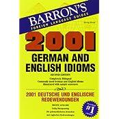 2001 German and English Idioms: 2001 deutsche und englische Redewendungen (2001 Idioms)