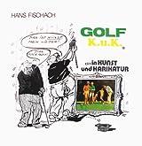 Golf K.u.K* (*) in Kunst und Karikatur