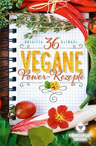 36 Vegane Powerrezepte: Wohlfühlkarten