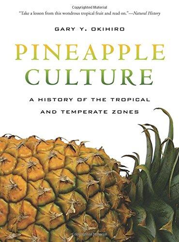 Pineapple Culture (California World History Library) por Gary Y. Okihiro