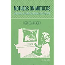 Mothers on Mothers: Maternal Readings of Popular Television
