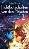 Lichtbotschaften von den Plejaden Band 2: Wiederanbindung an die kosmische Urkraft - Pavlina Klemm