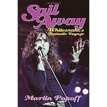 Sail Away: Whitesnake's Fantastic Voyage by Martin Popoff (2015-03-15)