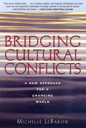 Bridging Cultural Conflicts: A New Approach for a Changing World by Michelle LeBaron (2003-04-21)