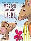 Was ich an dir liebe - Kinderbuch - Alexandra Reinwarth, Birgit Schössow