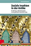 Soziale Insekten in der Antike: Ein Beitrag zu Naturkonzepten in der griechisch-römischen Kultur (Hypomnemata, Band 205)