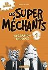 Les Super Méchants, tome 1 : Opération toutous par Blabey