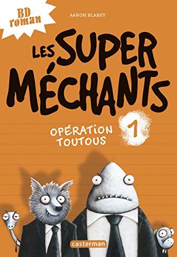 Les super méchants (1) : Opération toutous