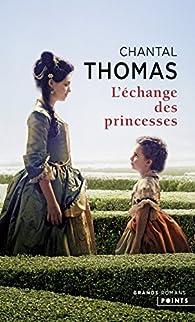 L'échange des princesses par Chantal Thomas