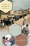 African American Chronology: Chronologies of the American Mosaic by Kwando M. Kinshasa (2006-07-30)