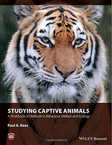 Studying Captive Animals: A Workbook of Methods in Behaviour, Welfare and Ecology by Paul A. Rees (2015-06-02)