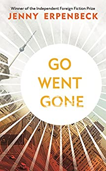 Go, Went, Gone by [Erpenbeck, Jenny]