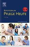 Repetitorium Pflege Heute: Passend zur 6. Auflage Pflege Heute