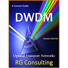 A Concise Guide to DWDM: Optical Transport Networks (English Edition)