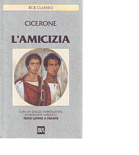 L- L'AMICIZIA TESTO LATINO A FRONTE - CICERONE - RIZZOLI - BUR-- 1978- B- ZCS78