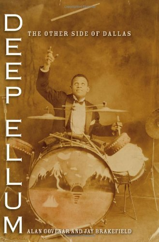 Deep Ellum: The Other Side of Dallas (John and Robin Dickson Series in Texas Music, sponsored by the Center for Texas) by Govenar, Alan B., Brakefield, Jay F. (2013) Paperback
