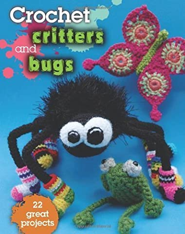 Crochet Critters and Bugs: 22 Great Projects by Kathryn Fulton (2014) Paperback