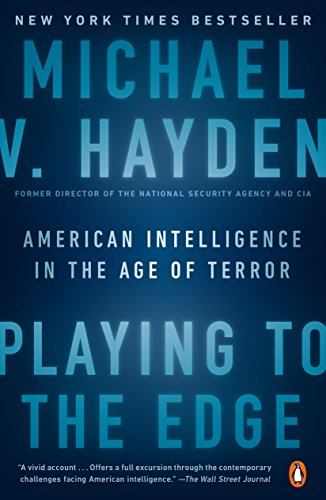 Playing to the Edge: American Intelligence in the Age of Terror (English Edition) -