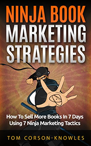 Ninja Book Marketing Strategies: How To Sell More Books In 8 ...
