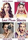 Love Mum Stories par Dane
