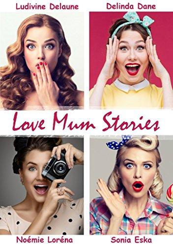 Love Mum Stories - Delinda Dane et Ludivine Delaune (2018) sur Bookys