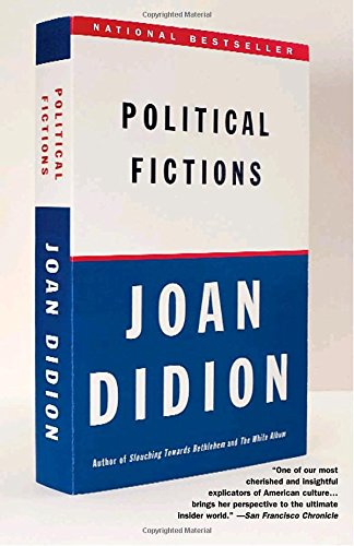 Political Fictions (Vintage) por Joan Didion