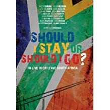 Should I Stay or Should I Go?: To Live in or Leave South Africa