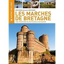Les Marches de Bretagne : Une frontière du Moyen-Age à découvrir