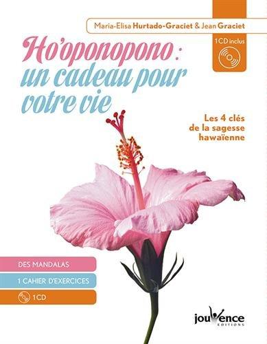 Ho'oponopono : un cadeau pour votre vie : Des mandalas, 1 cahier d'exercices (1CD audio) par From Editions Jouvence