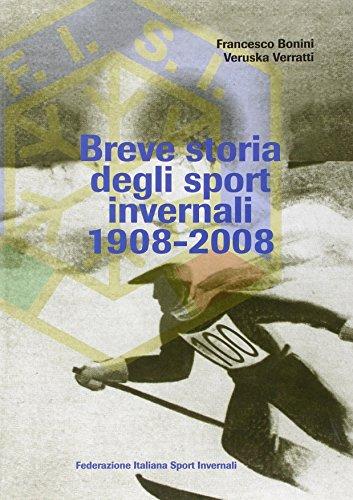 Breve storia degli sport invernali (1908-2008) (Memorabilia) por Francesco Bonini