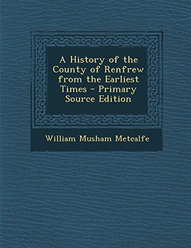 A History of the County of Renfrew from the Earliest Times