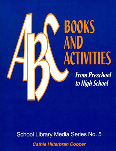 [( ABC Books and Activities: From Preschool to High School )] [by: Cathie Hilterbran Cooper] [May-1996]