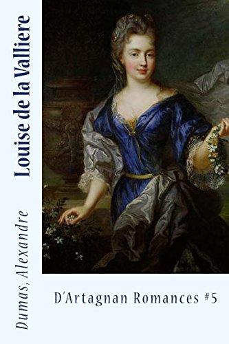 Louise de la Valliere: D'Artagnan Romances #5