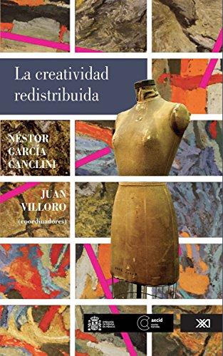 La creatividad redistribuida (artes) por Néstor García Canclini