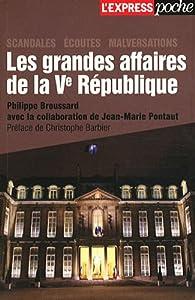 Les grandes affaires de la Vème République par Philippe Broussard