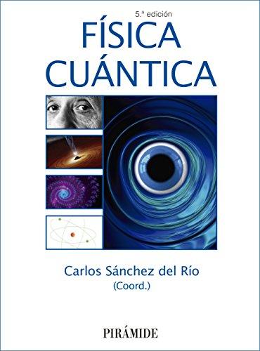 Física cuántica (Ciencia Y Técnica) por Carlos Sánchez del Río