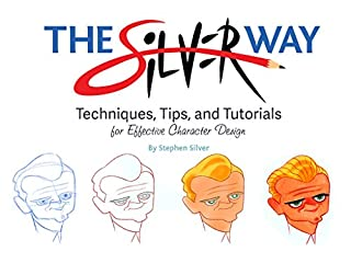 The Silver Way: Techniques, Tips, and Tutorials for Effective Character Design (1624650341) | Amazon Products
