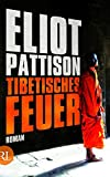 Tibetisches Feuer: Shan ermittelt Roman (Inspektor Shan ermittelt, Band 8) - Eliot Pattison