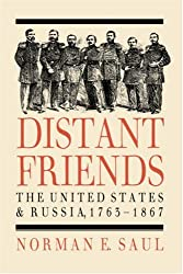 Distant Friends: The United States and Russia, 1763-1867