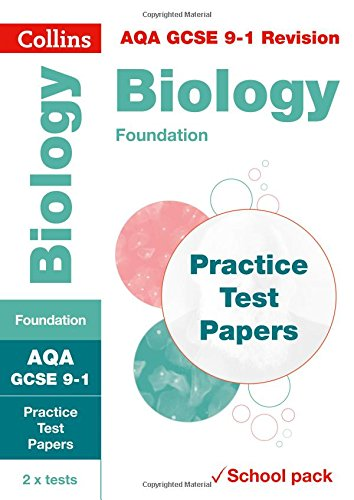 AQA GCSE Biology Foundation Practice Test Papers: Shrink-wrapped school pack (Collins GCSE 9-1 Revision)